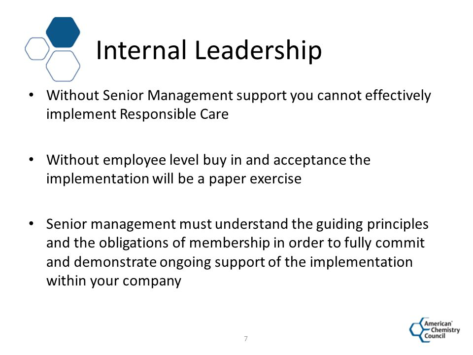 Internal Leadership Without Senior Management support you cannot effectively implement Responsible Care.