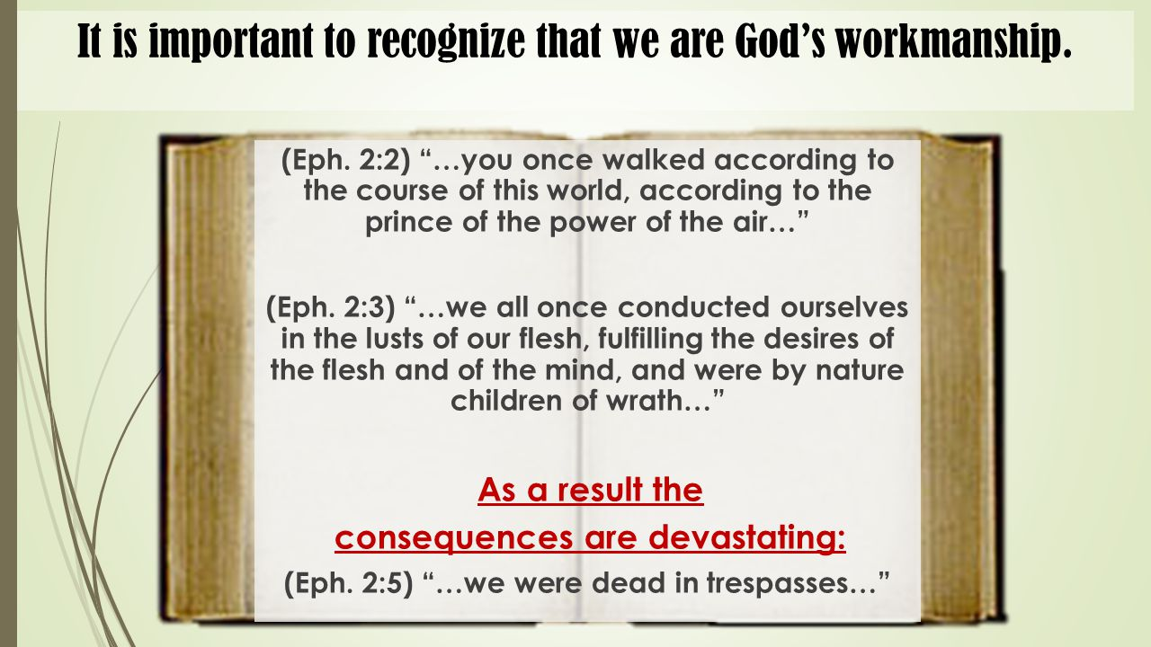 It is important to recognize that we are God's workmanship.