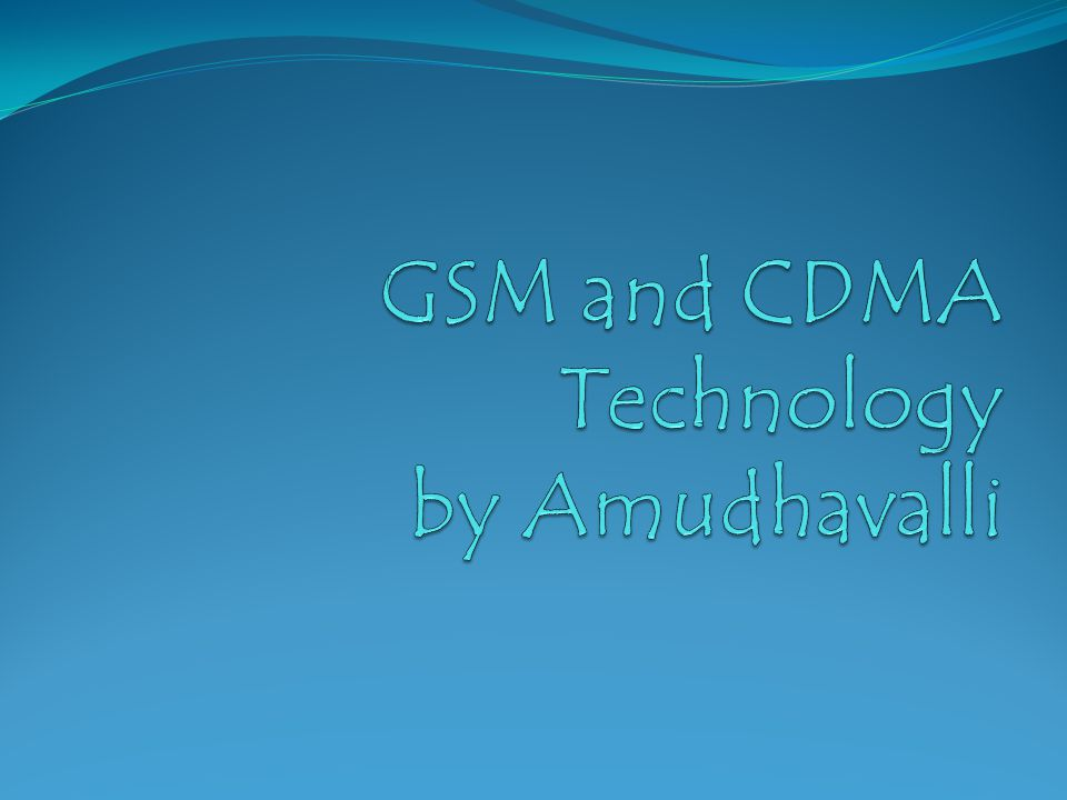 GSM and CDMA Technology by Amudhavalli