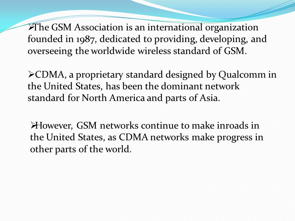 The GSM Association is an international organization founded in 1987, dedicated to providing, developing, and overseeing the worldwide wireless standard of GSM.