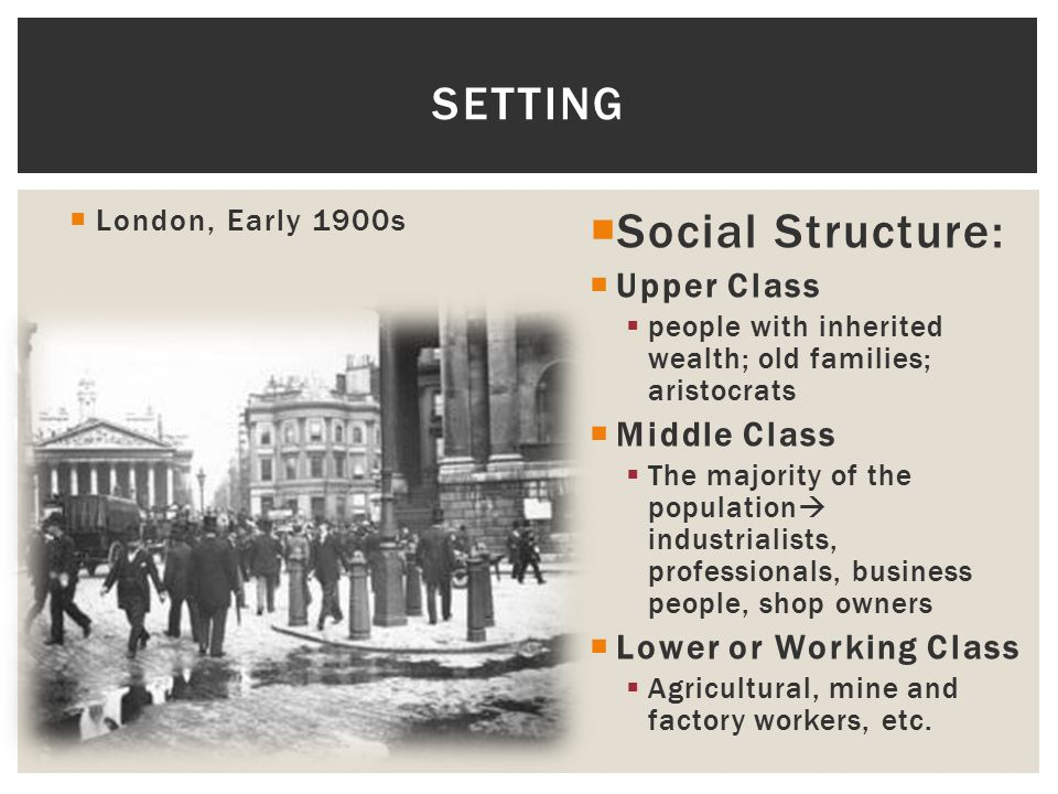 Social Structure: SETTING Upper Class Middle Class