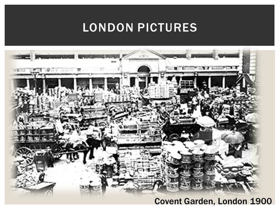 London pictures Covent Garden, London 1900