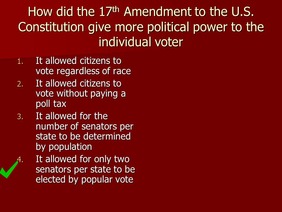 How did the 17th Amendment to the U. S