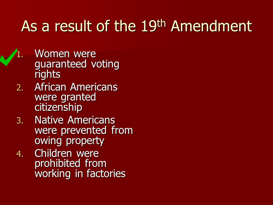 As a result of the 19th Amendment