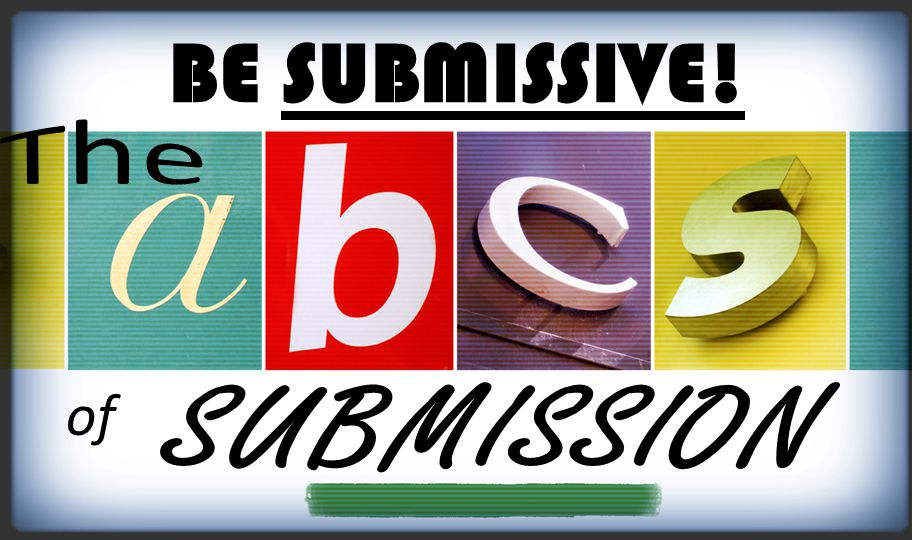 BE SUBMISSIVE! The of SUBMISSION