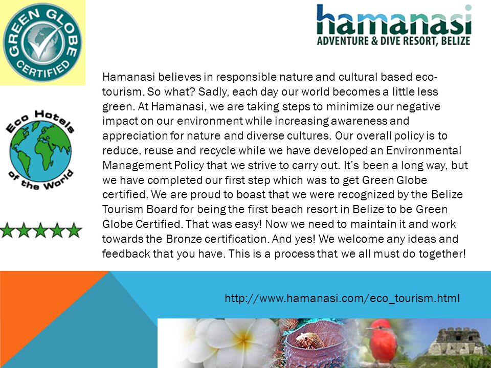 Hamanasi believes in responsible nature and cultural based eco-tourism