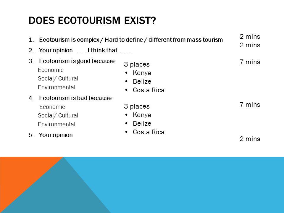 Does Ecotourism exist 2 mins 7 mins 3 places Kenya Belize Costa Rica
