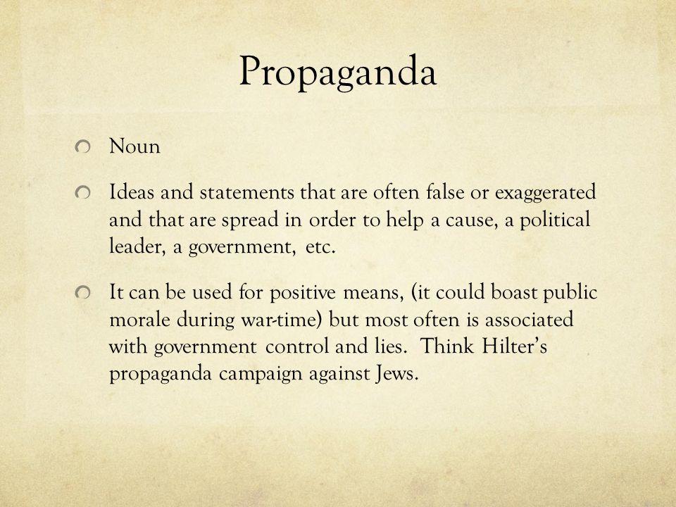 Propaganda Noun.