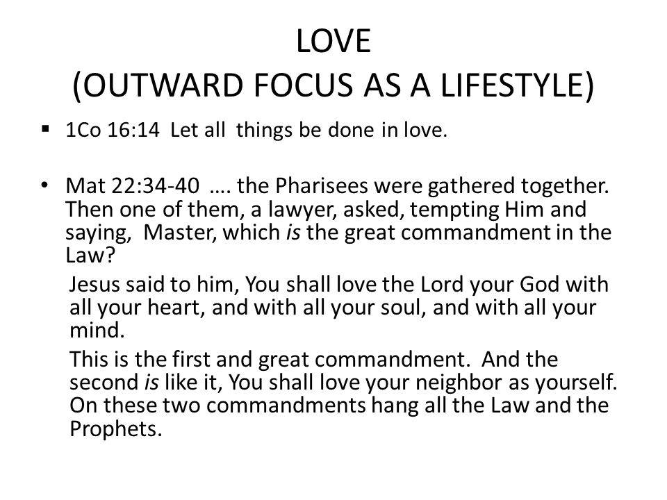 LOVE (OUTWARD FOCUS AS A LIFESTYLE)