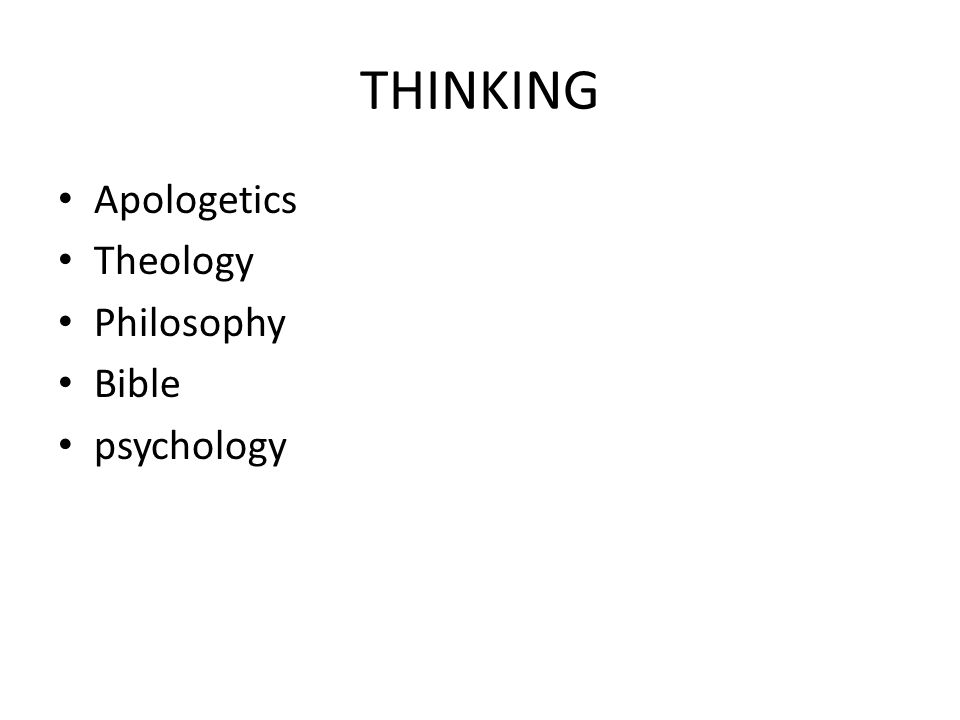 THINKING Apologetics Theology Philosophy Bible psychology