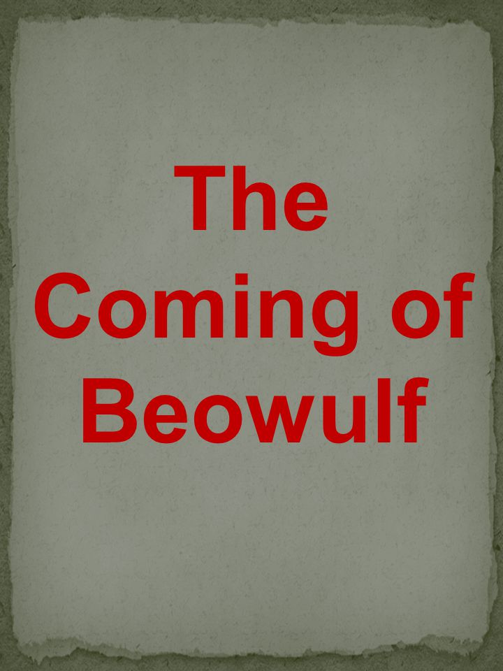 The Coming of Beowulf