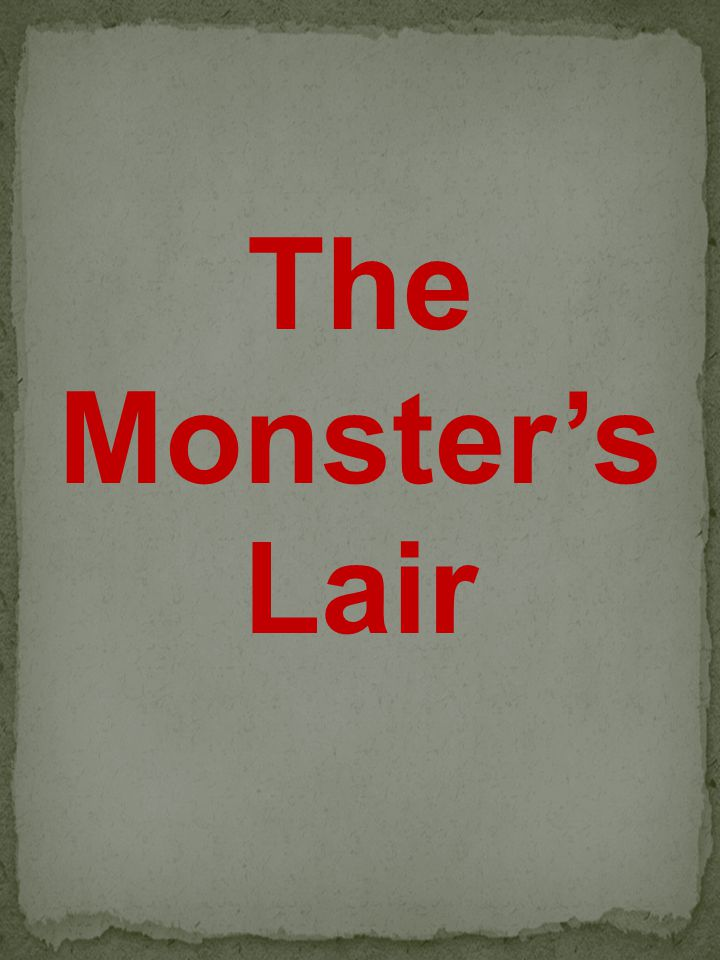 The Monster's Lair