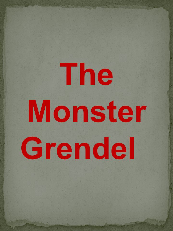 The Monster Grendel