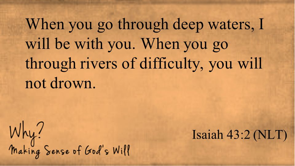 When you go through deep waters, I will be with you