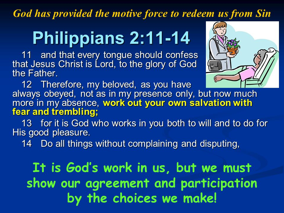 God has provided the motive force to redeem us from Sin