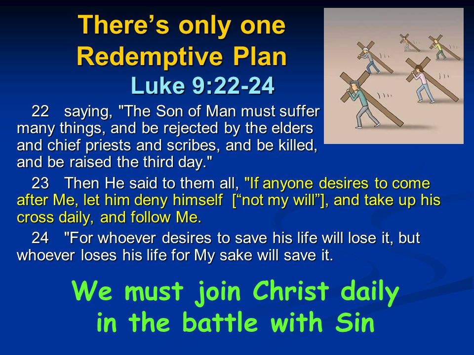 There's only one Redemptive Plan