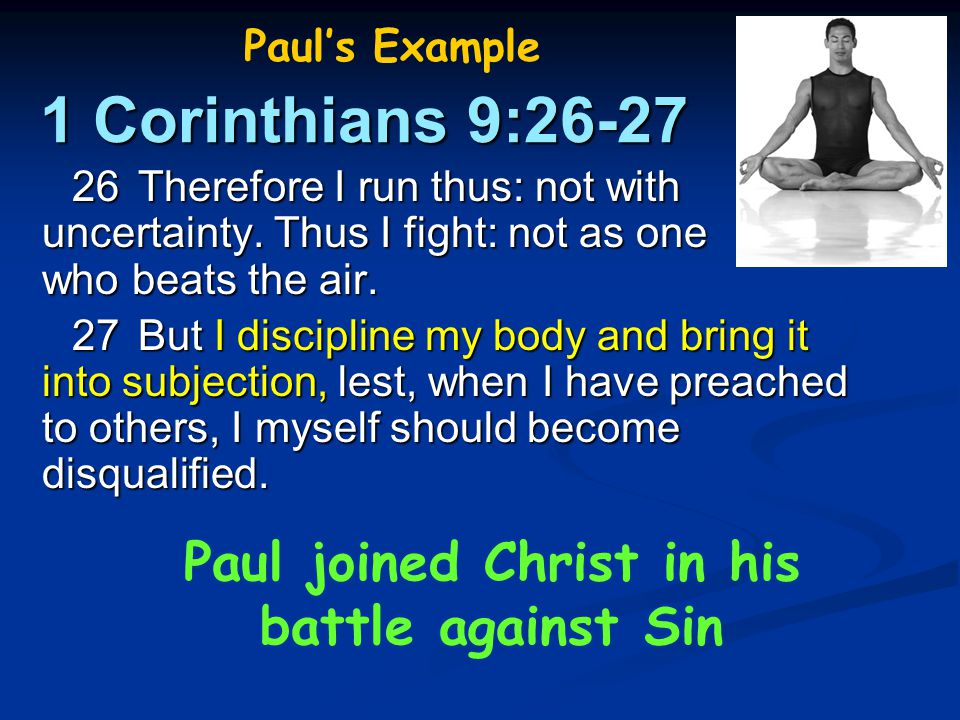 Paul joined Christ in his battle against Sin