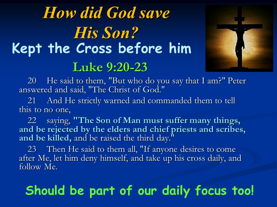 Kept the Cross before him Should be part of our daily focus too!