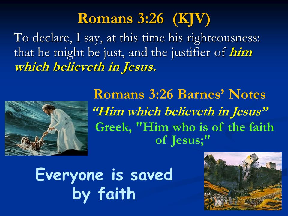 Everyone is saved by faith