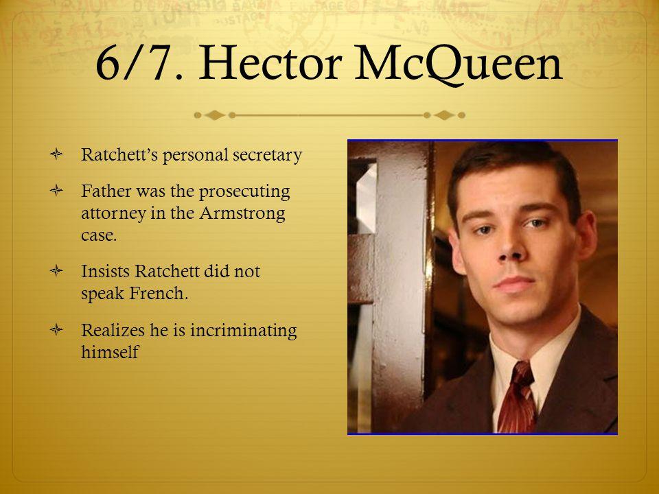 6/7. Hector McQueen Ratchett's personal secretary