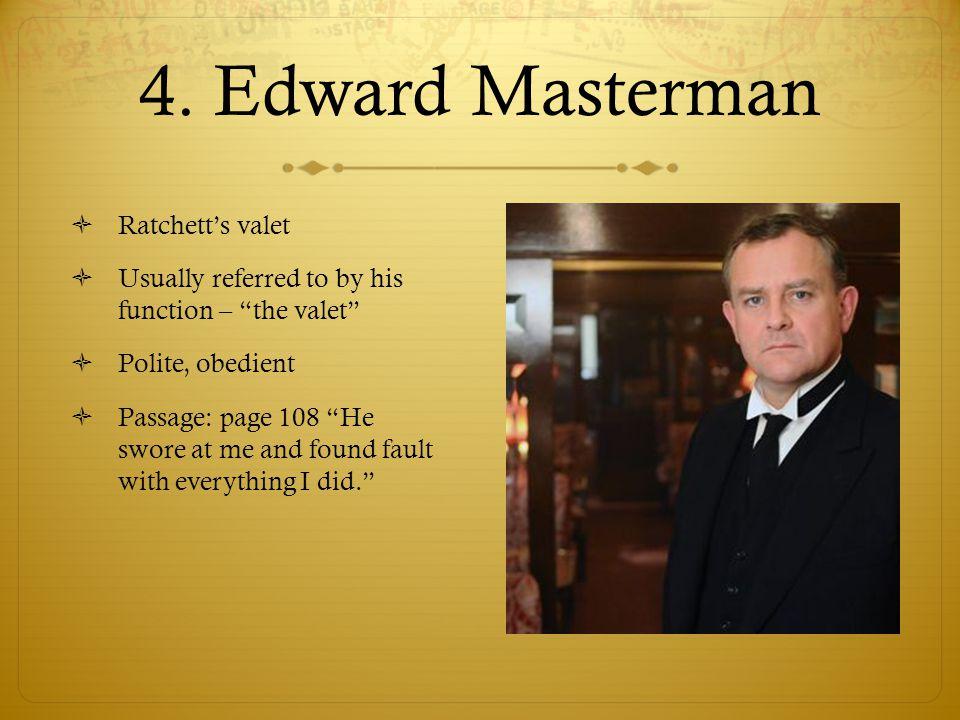 4. Edward Masterman Ratchett's valet