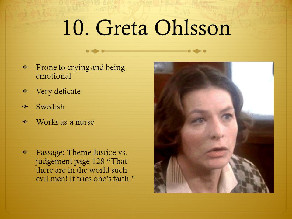 10. Greta Ohlsson Prone to crying and being emotional Very delicate