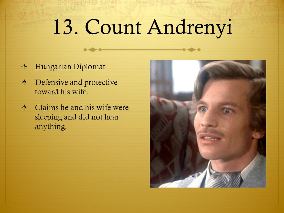 13. Count Andrenyi Hungarian Diplomat