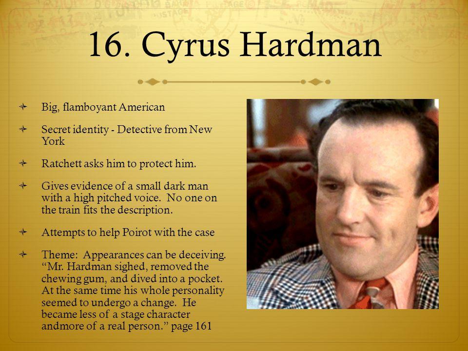 16. Cyrus Hardman Big, flamboyant American