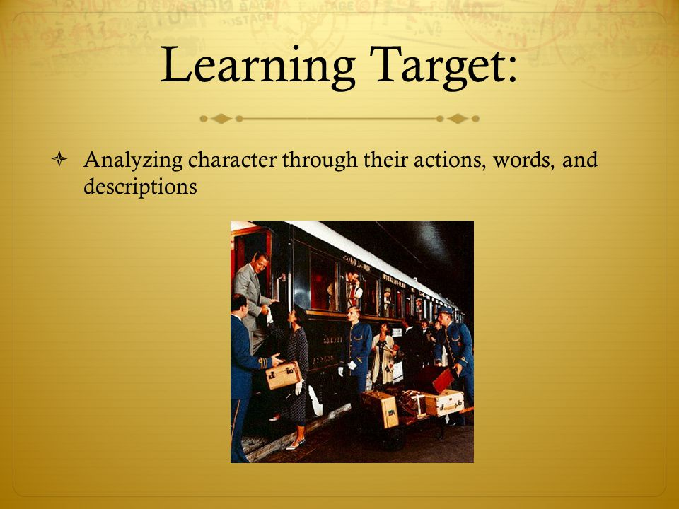 Learning Target: Analyzing character through their actions, words, and descriptions