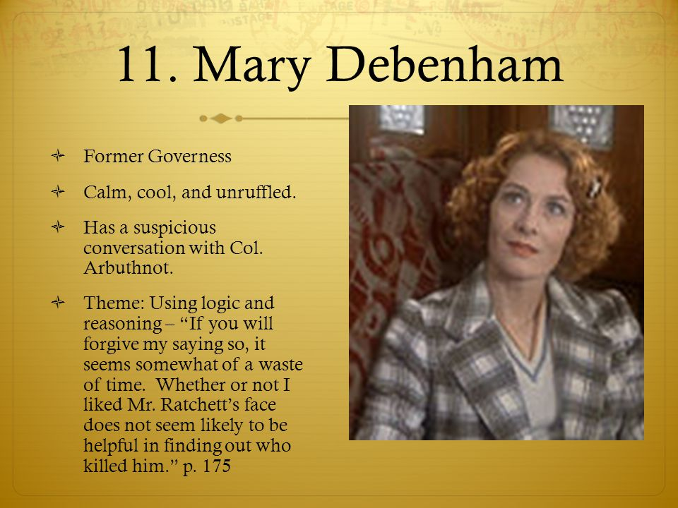 11. Mary Debenham Former Governess Calm, cool, and unruffled.