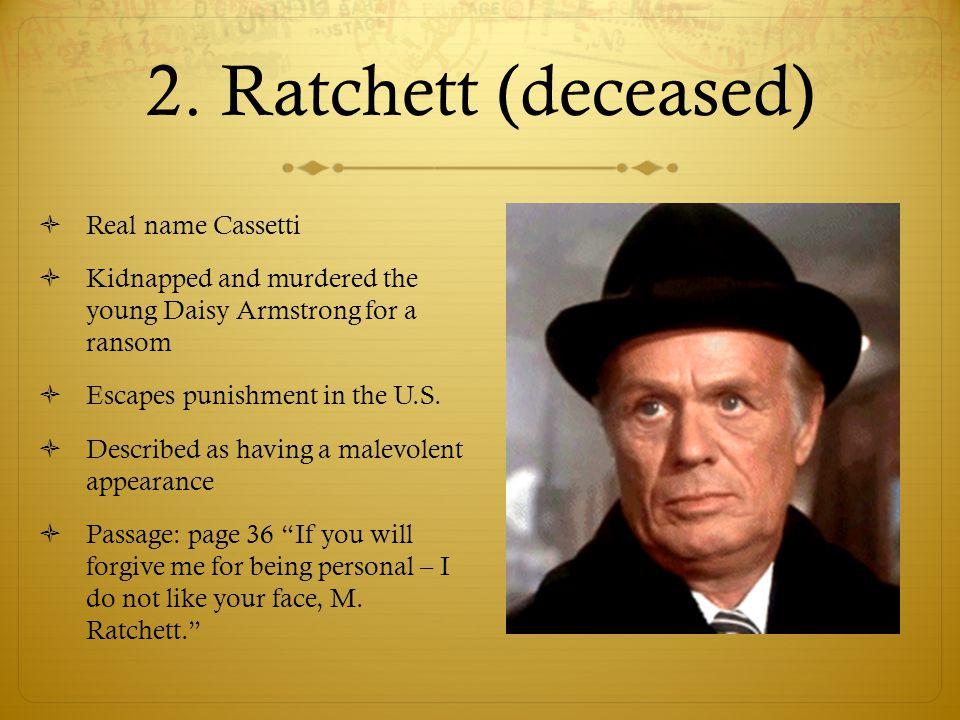 2. Ratchett (deceased) Real name Cassetti