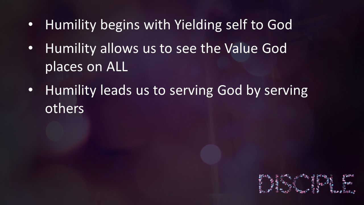 Humility begins with Yielding self to God
