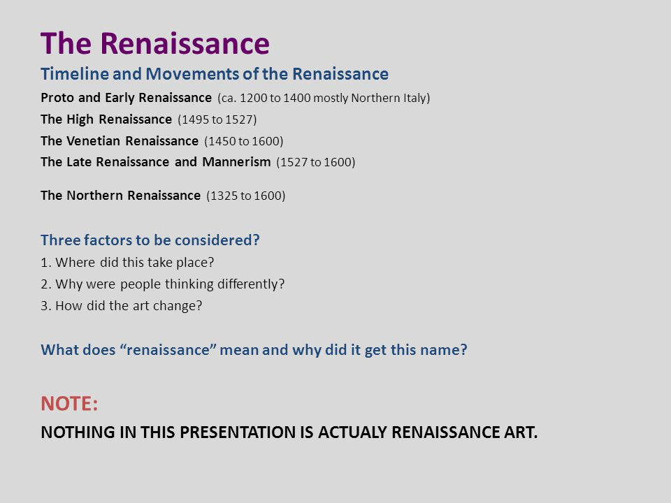 The Renaissance NOTE: Timeline and Movements of the Renaissance