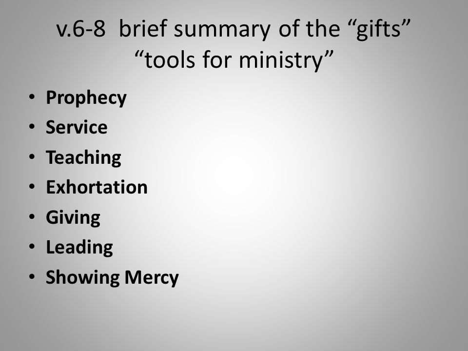 v.6-8 brief summary of the gifts tools for ministry
