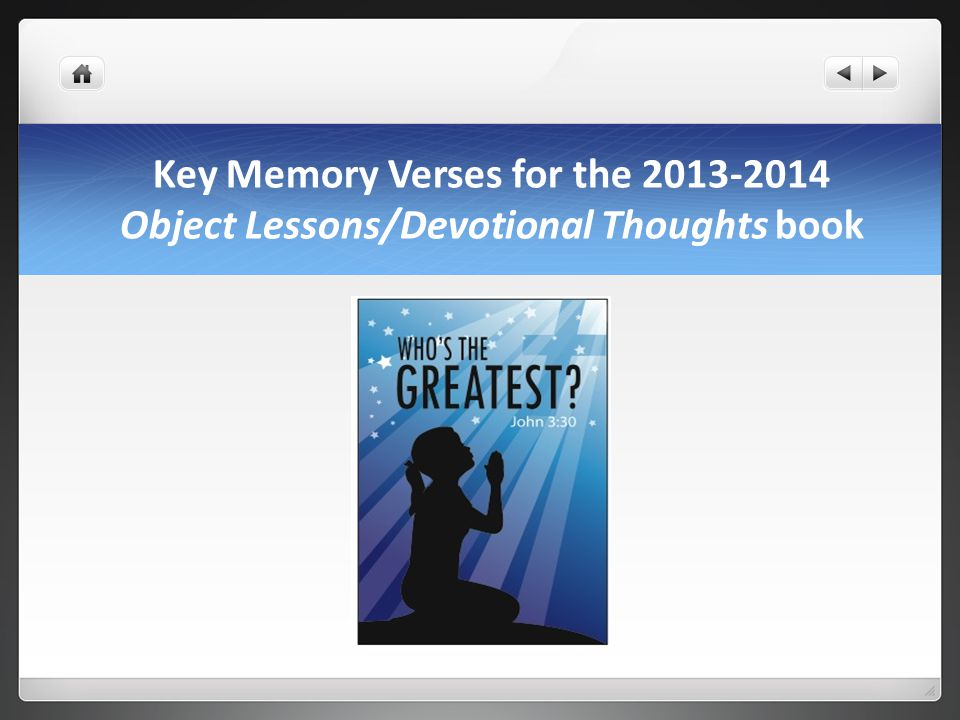 Key Memory Verses for the 2013-2014 Object Lessons/Devotional Thoughts book