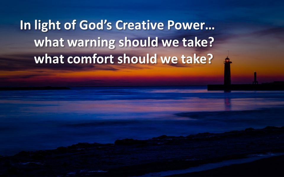 In light of God's Creative Power…