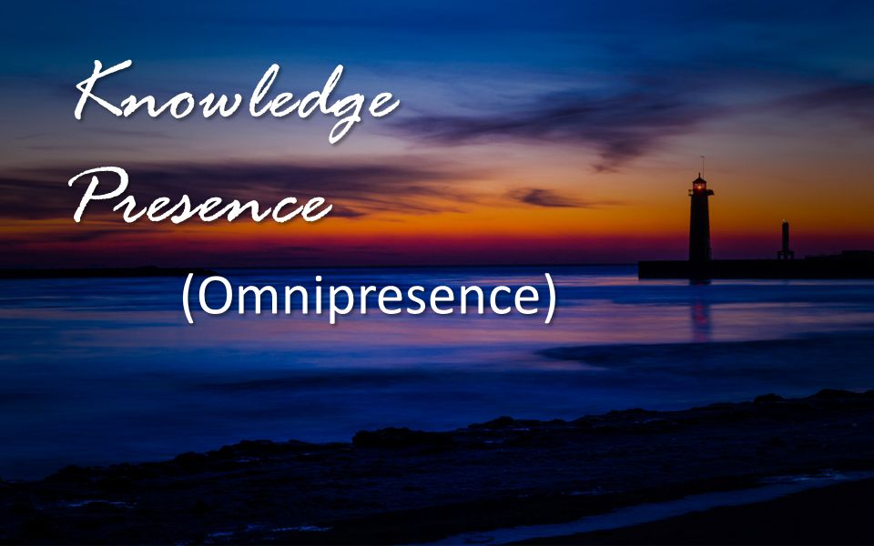 Knowledge Presence (Omnipresence)