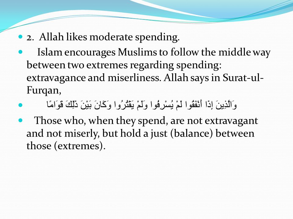 2. Allah likes moderate spending.