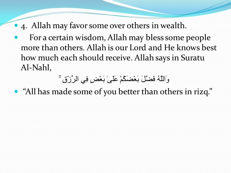 4. Allah may favor some over others in wealth.