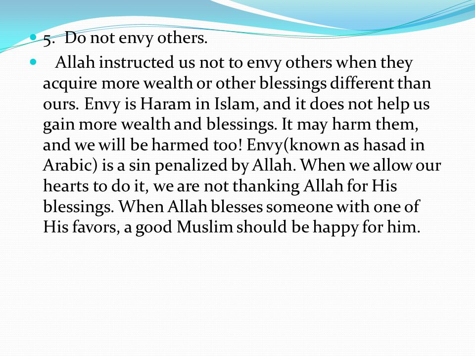 5. Do not envy others.