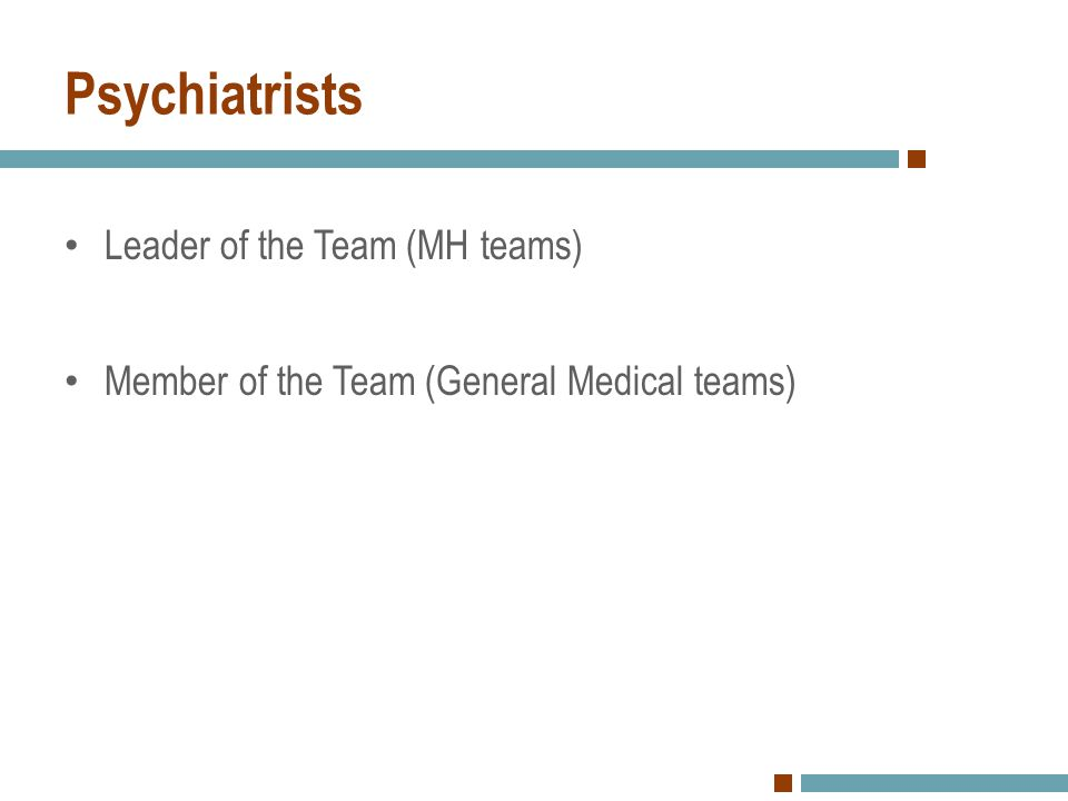 Psychiatrists Leader of the Team (MH teams)