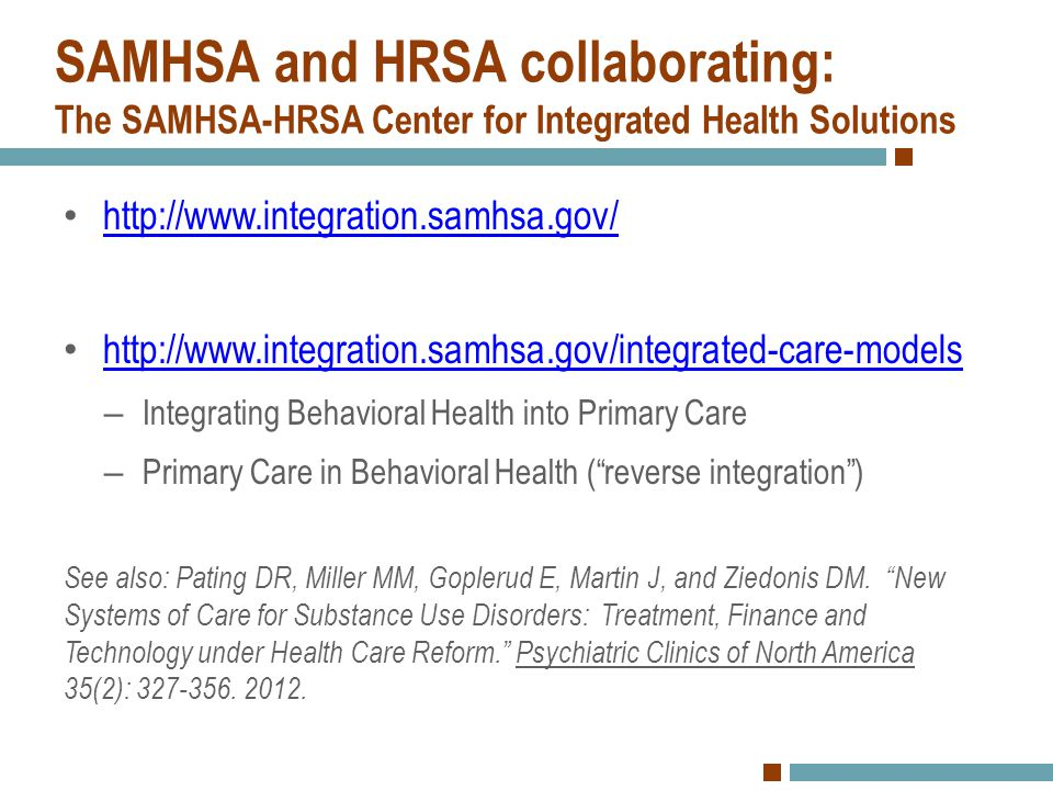 SAMHSA and HRSA collaborating: The SAMHSA-HRSA Center for Integrated Health Solutions