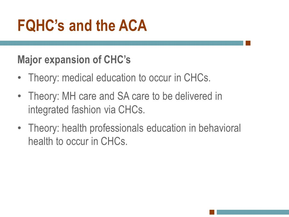 FQHC's and the ACA Major expansion of CHC's