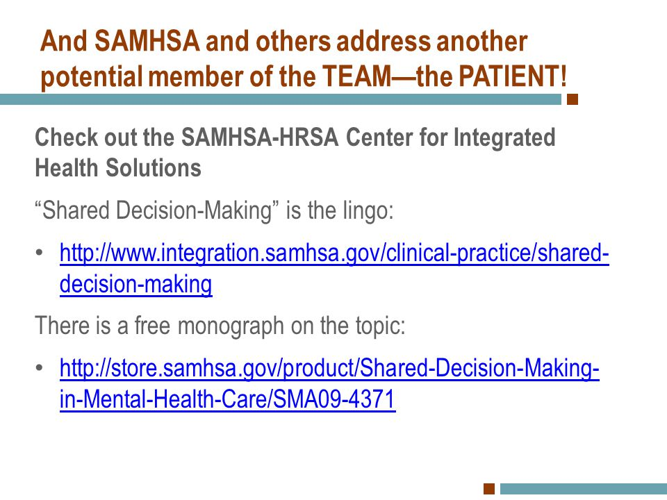 And SAMHSA and others address another potential member of the TEAM—the PATIENT!