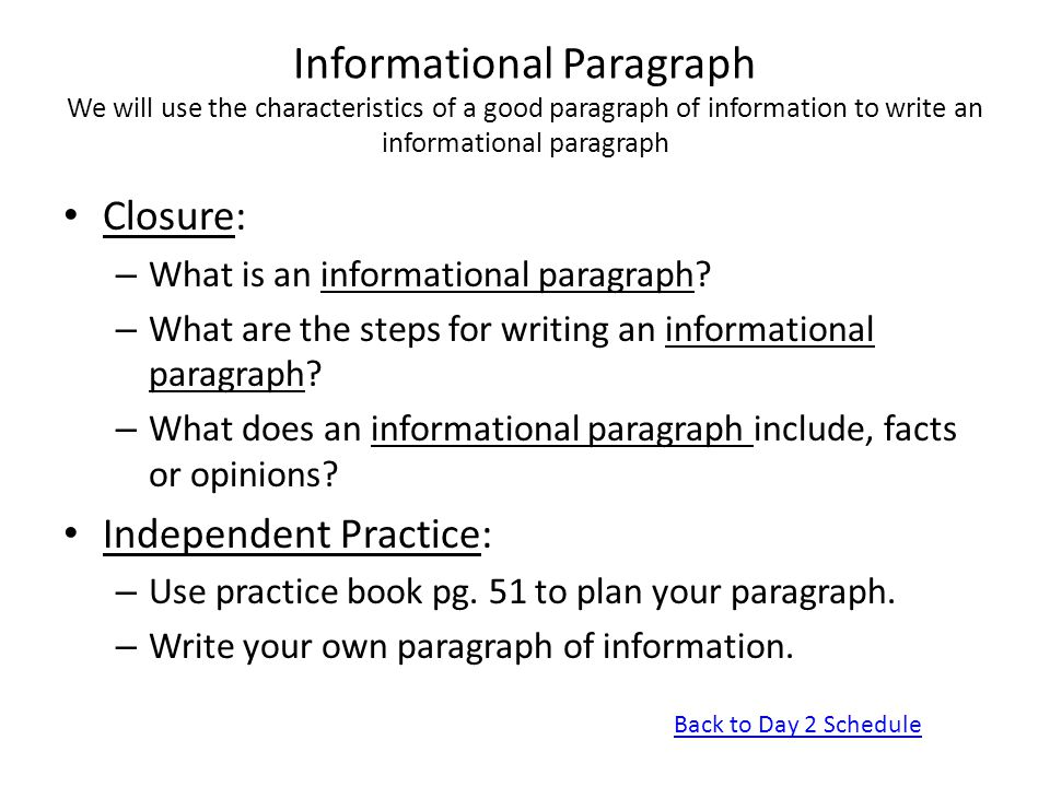 Informational Paragraph We will use the characteristics of a good paragraph of information to write an informational paragraph