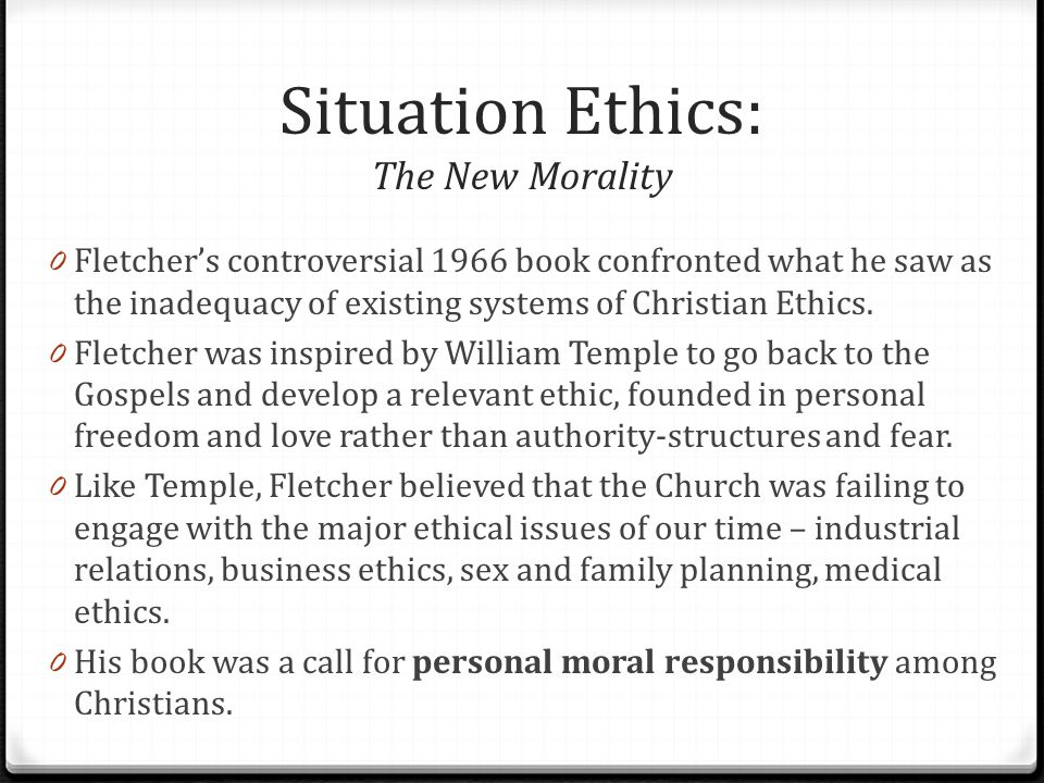 Situation Ethics: The New Morality