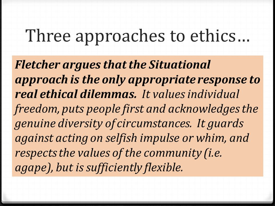 Three approaches to ethics…