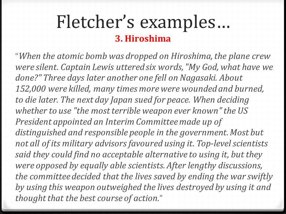 Fletcher's examples… 3. Hiroshima