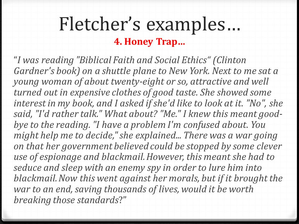 Fletcher's examples… 4. Honey Trap…