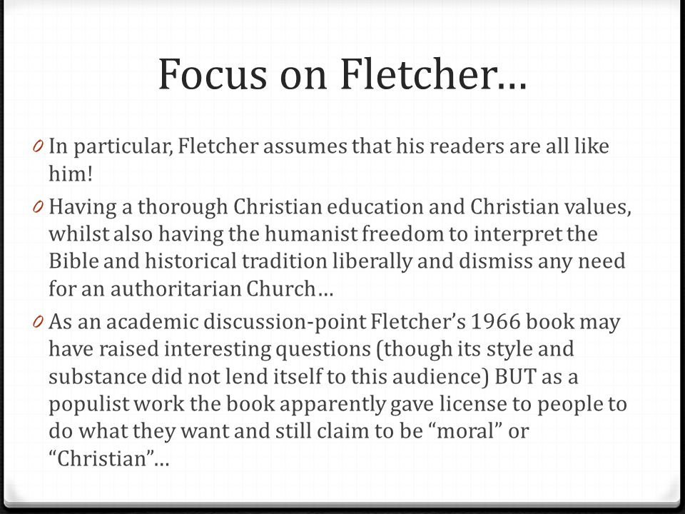 Focus on Fletcher… In particular, Fletcher assumes that his readers are all like him!